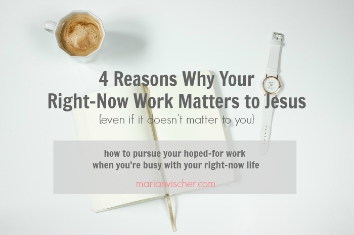 why right now work matters to jesus